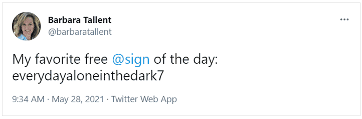 "Tweet from Barbara reading: ""My favorite free @sign of the day: @everydayaloneinthedark7"
